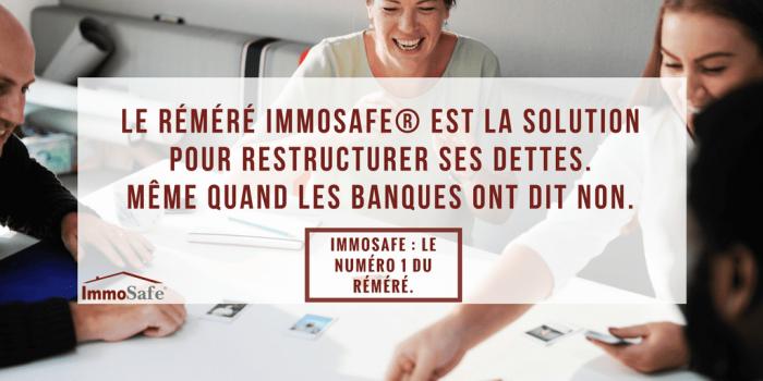 Le réméré ImmoSafe vous permet de restructurer ses dettes